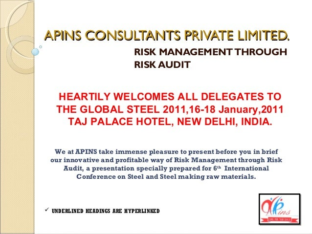 APINS CONSULTANTS PRIVATE LIMITED.APINS CONSULTANTS PRIVATE LIMITED. RISK MANAGEMENTTHROUGH RISK AUDIT HEARTILY WELCOMES A...