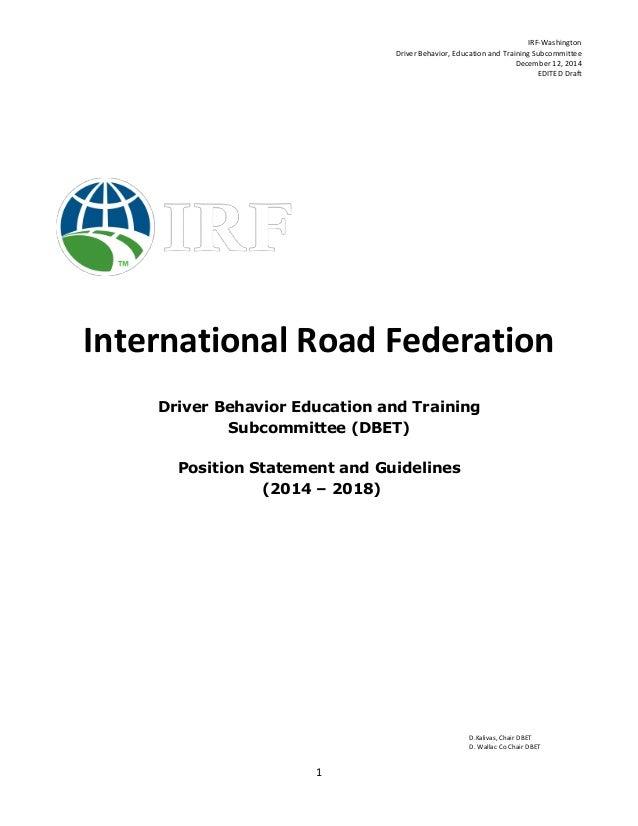 IRF-Washington Driver Behavior, Education and Training Subcommittee December 12, 2014 EDITED Draft D.Kalivas, Chair DBET D...