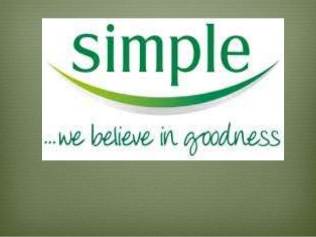 Simple Skincare  Moisturizer, cleanser, facial wipes.  Founded in 1960 in United Kingdom.  Brand equity built on the fa...