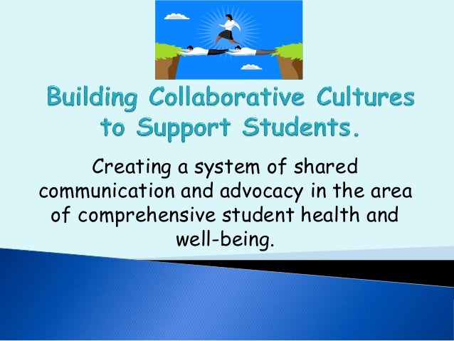 Creating a system of shared communication and advocacy in the area of comprehensive student health and well-being.