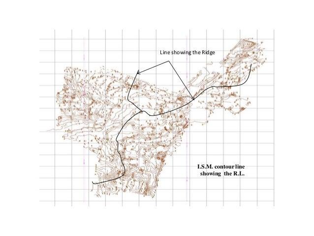I.S.M. contour line showing the R.L. Line showing the Ridge