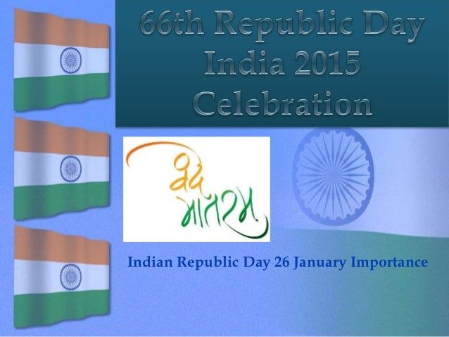 Indian Republic Day 26 January Importance