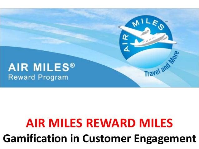 AIR MILES REWARD MILES Gamification in Customer Engagement