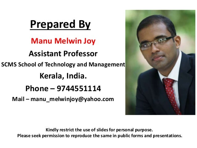 Prepared By Manu Melwin Joy Assistant Professor SCMS School of Technology and Management Kerala, India. Phone – 9744551114...