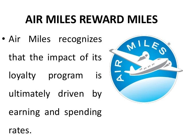 AIR MILES REWARD MILES • Any loyalty specialist will tell you that when both rates go higher, the ulitmate winner is the l...