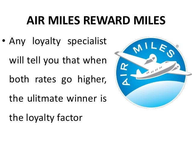 AIR MILES REWARD MILES • What's best about this effort is that it is driving engagement among the best members -- often no...