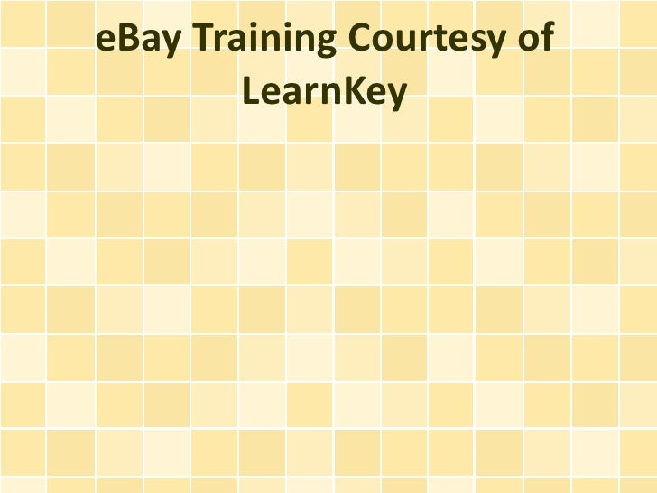 eBay Training Courtesy of        LearnKey