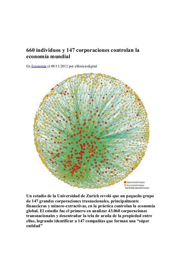 660 individuos y 147 corporaciones controlan laeconomía mundialEn Economia el 08/11/2012 por elfeniciodigitalUn estudio de...