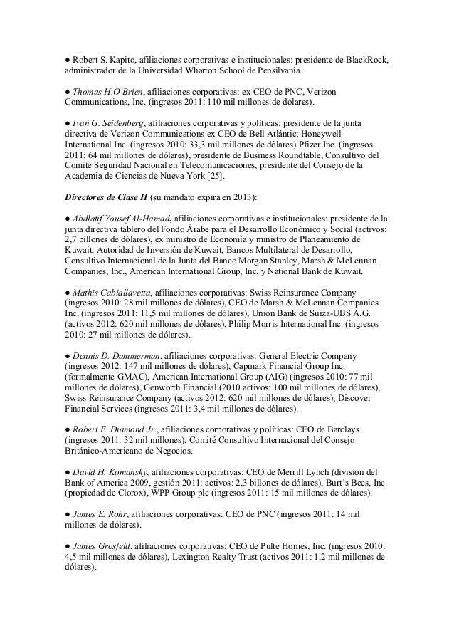 ● Robert S. Kapito, afiliaciones corporativas e institucionales: presidente de BlackRock,administrador de la Universidad W...