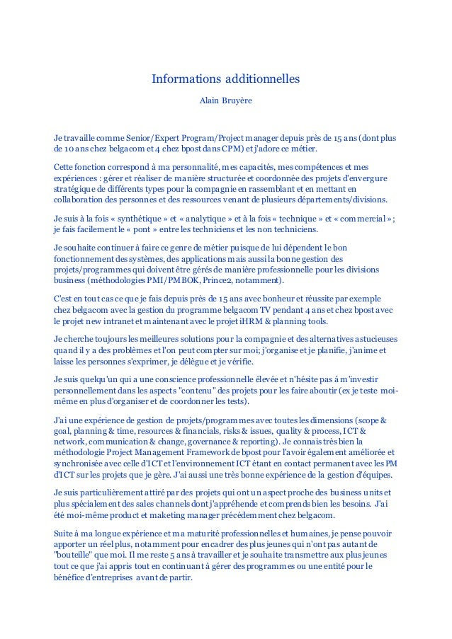 Informations additionnelles Alain Bruyère Je travaille comme Senior/Expert Program/Project manager depuis près de 15 ans (...