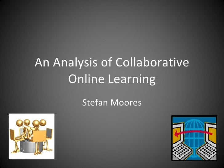 An Analysis of Collaborative Online Learning Stefan Moores