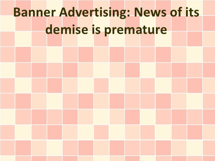 Banner Advertising: News of its    demise is premature