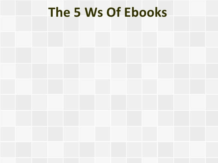 The 5 Ws Of Ebooks