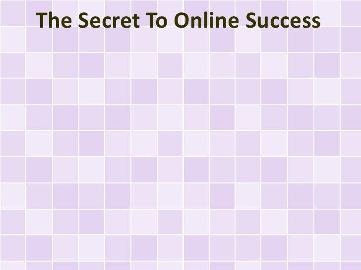 The Secret To Online Success