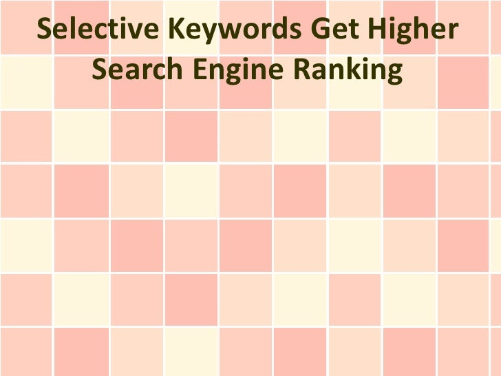 Selective Keywords Get Higher    Search Engine Ranking