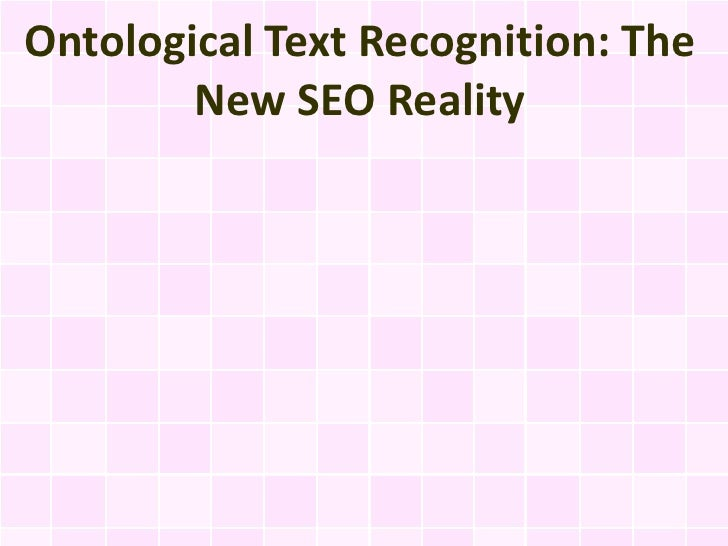 Ontological Text Recognition: The        New SEO Reality