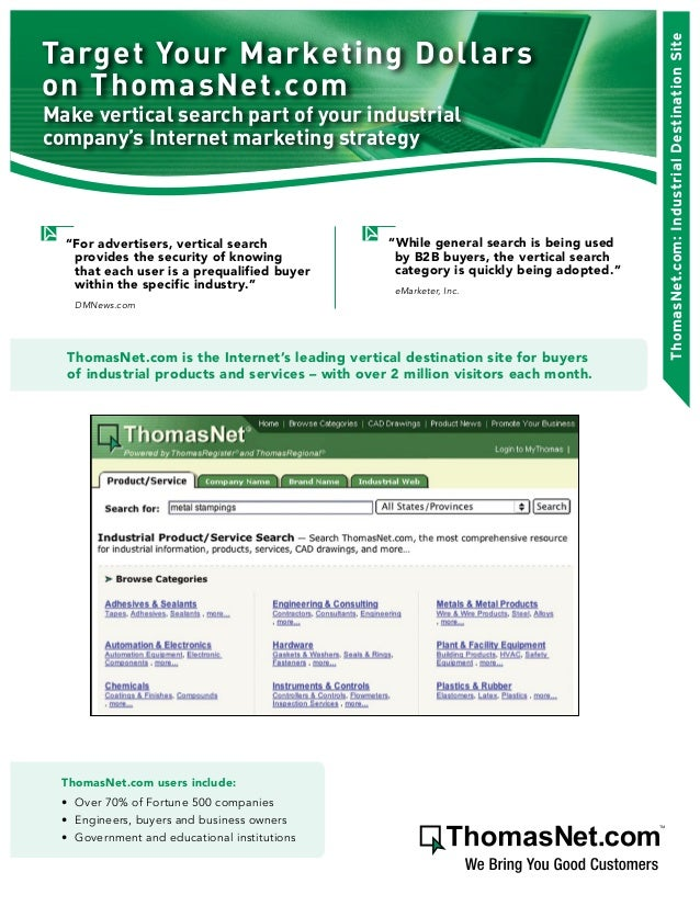 Target Your Marketing Dollars on ThomasNet.com Make vertical search part of your industrial company's Internet marketing s...