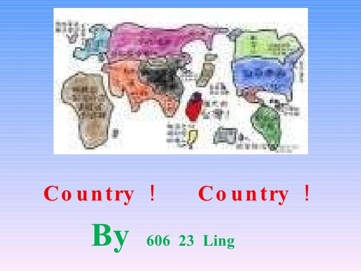 Country !  Country ! By  606  23  Ling