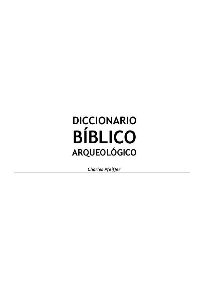 DICCIONARIO BÍBLICO ARQUEOLÓGICO Charles Pfeiffer
