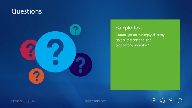 Questions  October 28, 2014 slidemodel.com  Lorem Ipsumis simply dummy text of the printing and typesetting industry?  Sam...