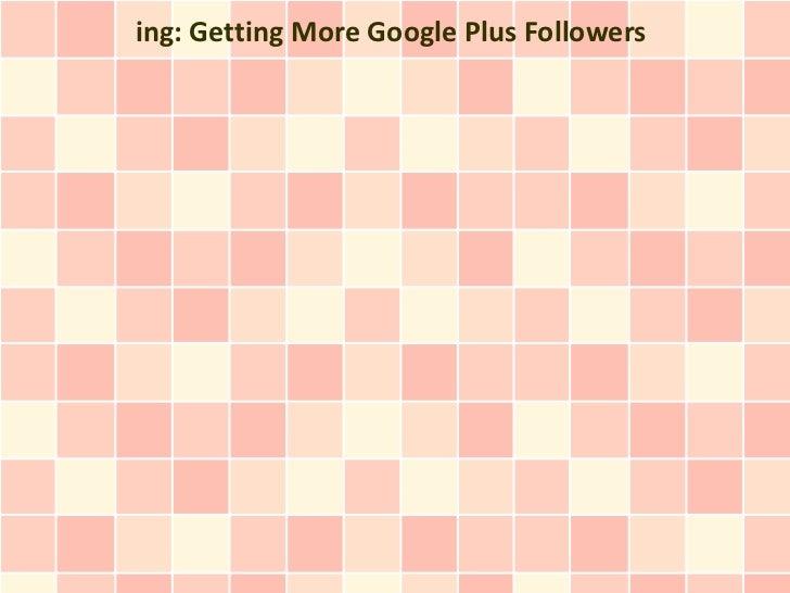 ing: Getting More Google Plus Followers