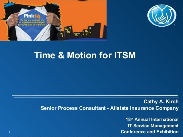 1 Cathy A. Kirch Senior Process Consultant - Allstate Insurance Company 18th Annual International IT Service Management Co...