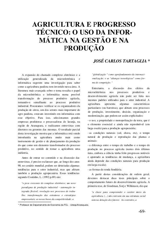AGRICULTURA E PROGRESSO TÉCNICO: O USO DA INFOR- MÁTICA NA GESTÃO E NA PRODUÇÃO JOSÉ CARLOS TARTAGLIA * A expansão do cham...