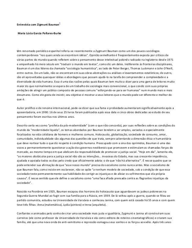 Entrevista com Zigmunt Bauman  *  Maria Lúcia Garcia Pallares-Burke  Um renomado periódico espanhol referiu-se recentement...