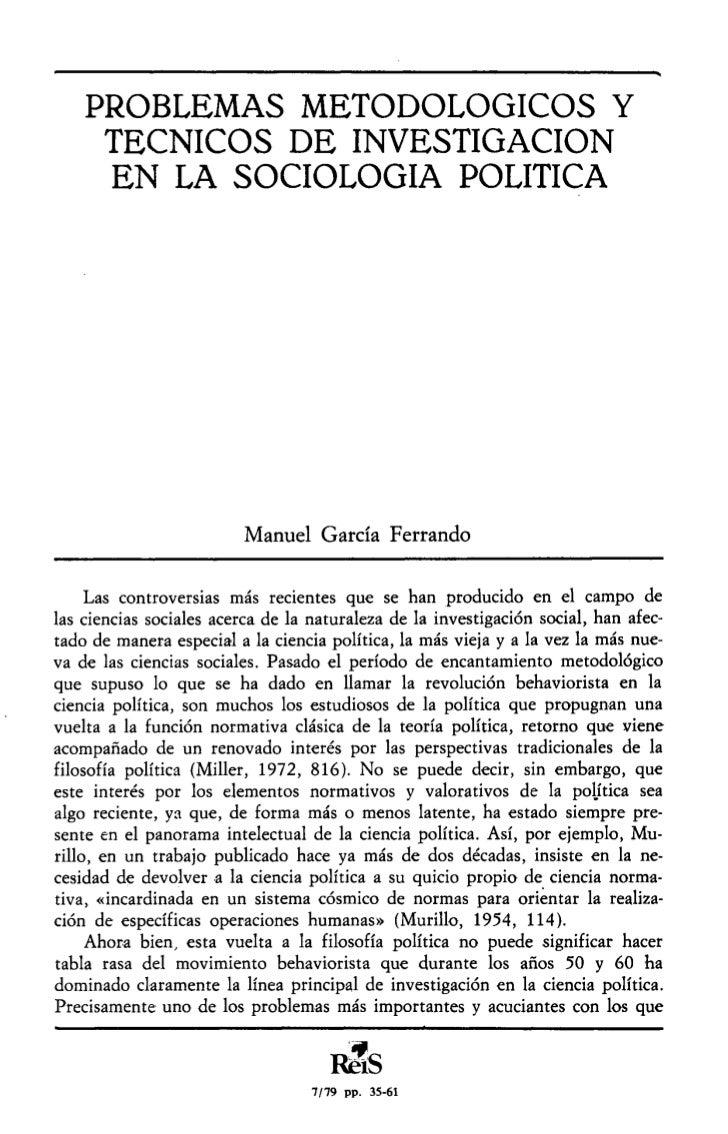 PROBLEMAS METODOLÓGICOS Y     TÉCNICOS DE INVESTIGACIÓN     EN LA SOCIOLOGÍA POLÍTICA                         Manuel Garcí...