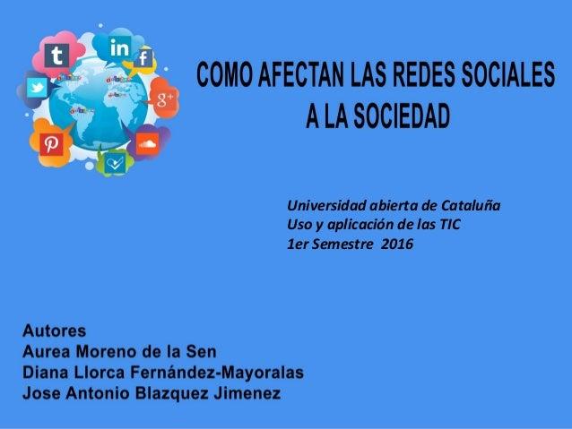 Universidad abierta de Cataluña Uso y aplicación de las TIC 1er Semestre 2016