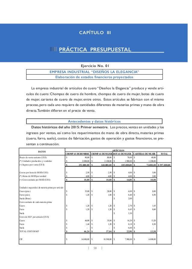 """58 CAPÍTULO III PRÁCTICA PRESUPUESTAL Ejercicio No. 01 EMPRESA INDUSTRIAL """"DISEÑOS LA ELEGANCIA"""" Elaboración de estados fi..."""