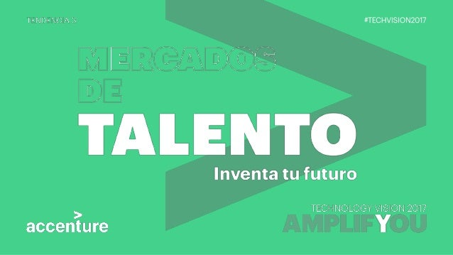 MERCADOS DE TALENTO 2www.accenture.com/MercadosdeTalento-cl TENDENCIAS de 2017 2www.accenture.com/technologyvision LA IA E...