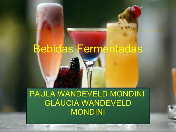 Bebidas Fermentadas PAULA WANDEVELD MONDINI  GLÁUCIA WANDEVELD MONDINI