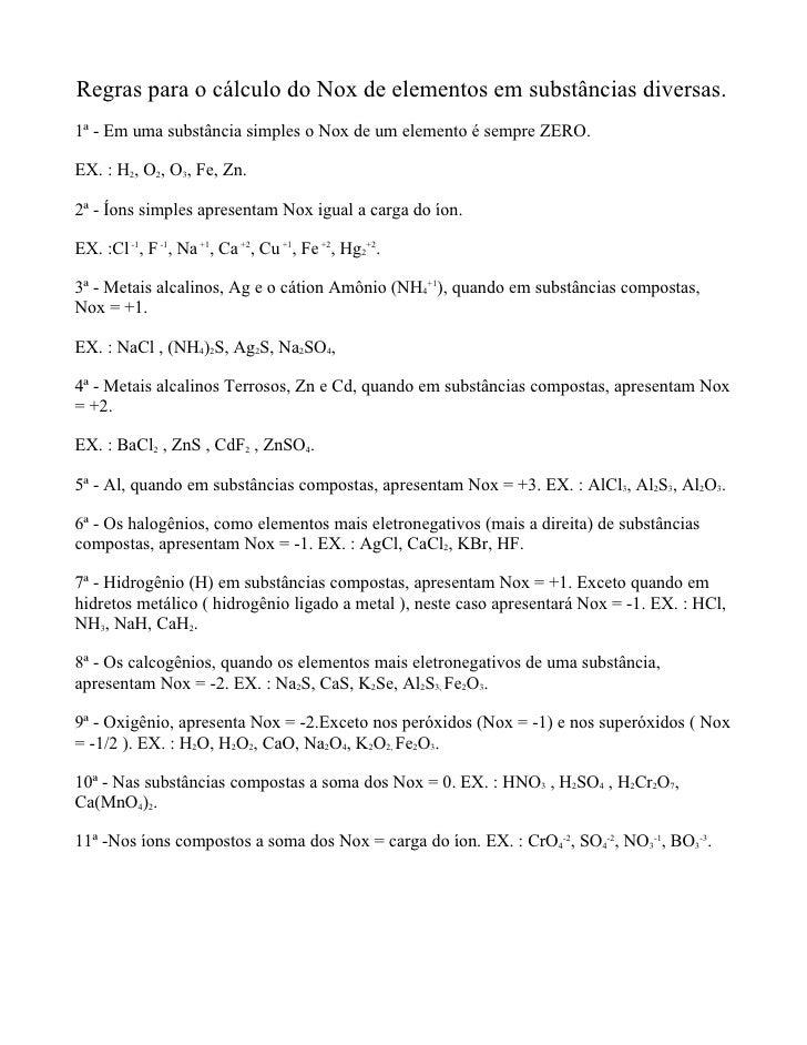 Regras para o cálculo do Nox de elementos em substâncias diversas.1ª - Em uma substância simples o Nox de um elemento é se...