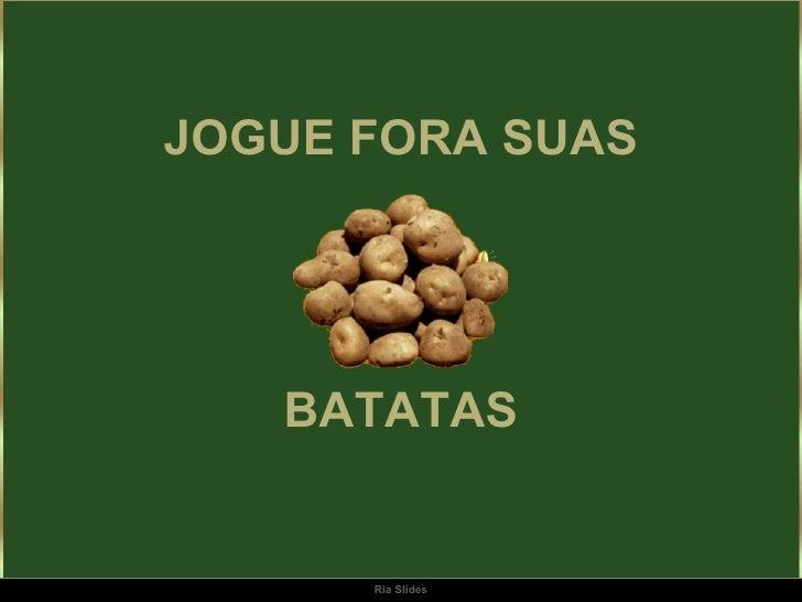 Ria Slides JOGUE FORA SUAS BATATAS