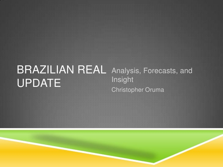 Brazilian Real: History, Analysis, and Forcasts.