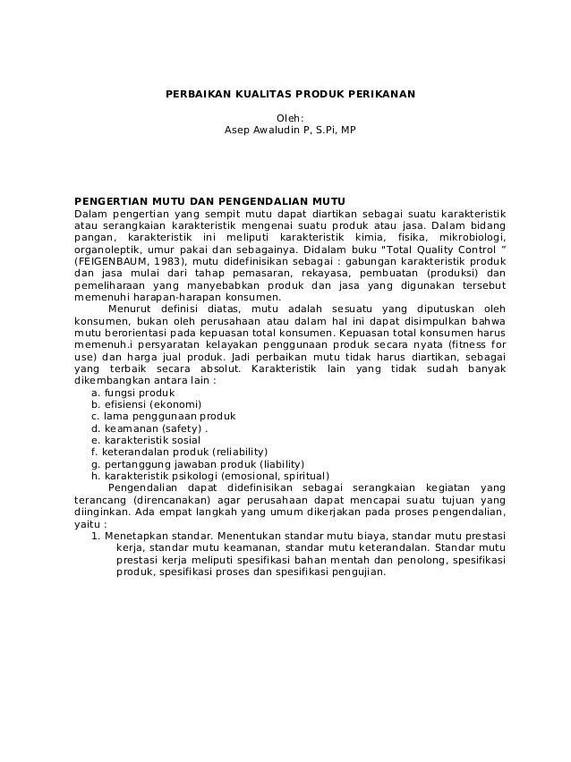 PERBAIKAN KUALITAS PRODUK PERIKANAN Oleh: Asep Awaludin P, S.Pi, MP  PENGERTIAN MUTU DAN PENGENDALIAN MUTU Dalam pengertia...