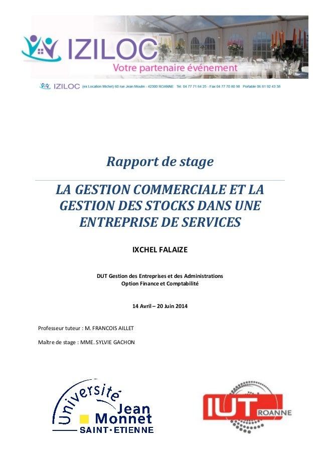 Rapport de stage LA GESTION COMMERCIALE ET LA GESTION DES STOCKS DANS UNE ENTREPRISE DE SERVICES IXCHEL FALAIZE DUT Gestio...