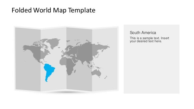 Folded World Map Template  South America  This is a sample text. Insert your desired text here.