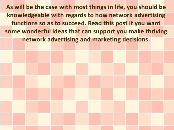 As will be the case with most things in life, you should be knowledgeable with regards to how network advertising  functio...