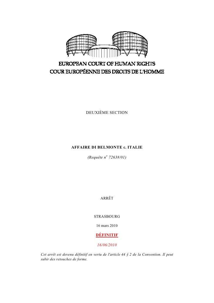 DEUXIÈME SECTION                   AFFAIRE DI BELMONTE c. ITALIE                              (Requête no 72638/01)       ...