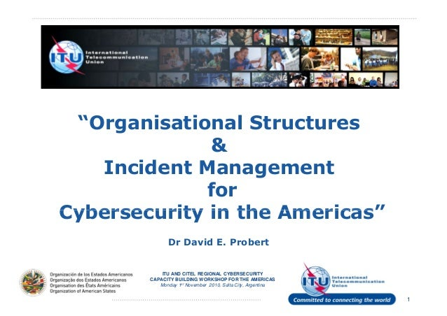 """""""Organisational Structures & Incident Management for Cybersecurity in the Americas"""" ITU AND CITEL REGIONAL CYBERSECURITY C..."""