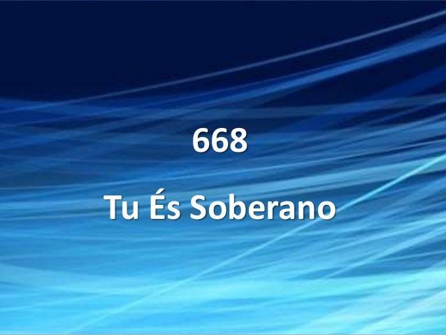 668 Tu És Soberano