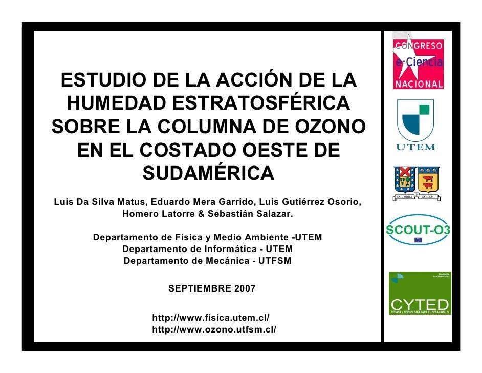 ESTUDIO DE LA ACCIÓN DE LA HUMEDAD ESTRATOSFÉRICASOBRE LA COLUMNA DE OZONO  EN EL COSTADO OESTE DE        SUDAMÉRICALuis D...