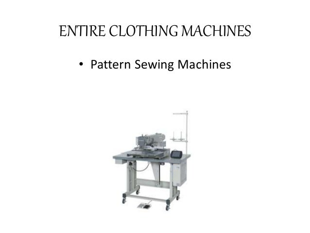 ENTIRE CLOTHING MACHINES  • Pattern Sewing Machines