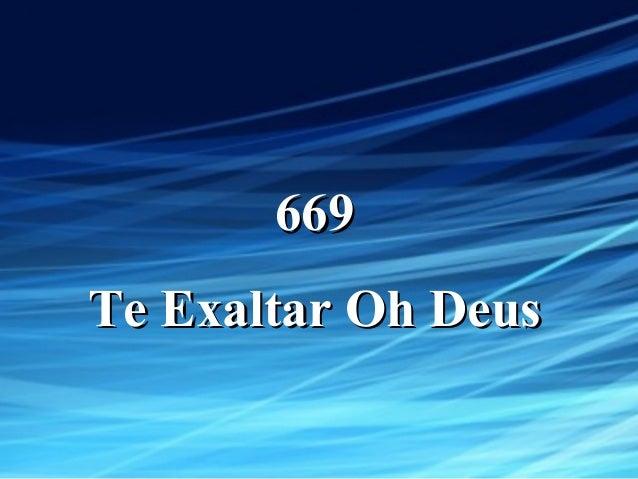 669669 Te Exaltar Oh DeusTe Exaltar Oh Deus