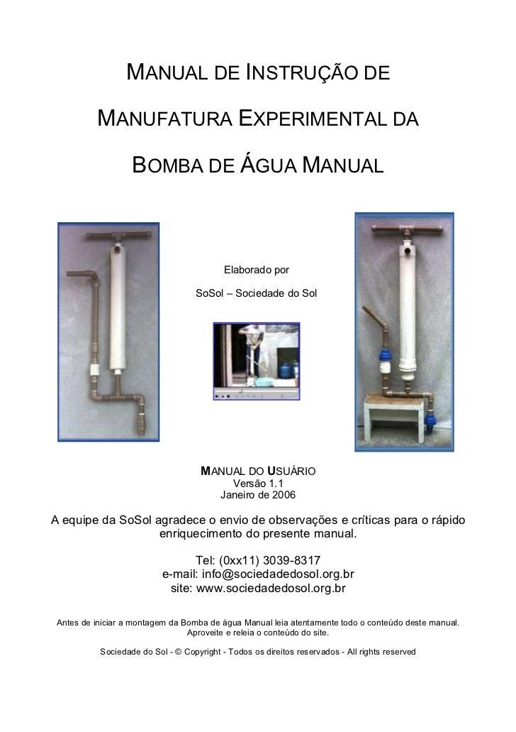 MANUAL DE INSTRUÇÃO DE          MANUFATURA EXPERIMENTAL DA                   BOMBA DE ÁGUA MANUAL                         ...