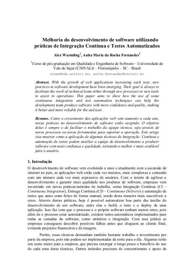 Melhoria do desenvolvimento de software utilizando práticas de Integração Contínua e Testes Automatizados Alex Warmling1 ,...
