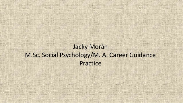 Jacky Morán M.Sc. Social Psychology/M. A. Career Guidance Practice