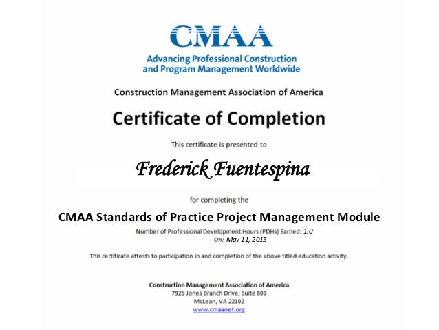 Frederick Fuentespina CMAA Standards of Practice Project Management Module 1.0 May 11, 2015